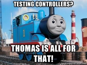 Thomas thought that testing the controller would be a good thing.